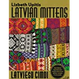 Latvian Mittens : Traditional Designs & Techniquesby Lizbeth Upitis