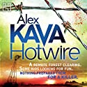 Hotwire (       UNABRIDGED) by Alex Kava Narrated by Regina Reagan