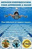 Méthode Everybodyswim Pour Apprendre à Nager: Pour débutants et nageurs moyens...