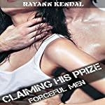Claiming His Prize: Forced Submission | Rayann Kendal
