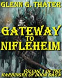 img - for Gateway to Nifleheim (A Novel of Epic Fantasy) (Harbinger of Doom Volume 1) book / textbook / text book