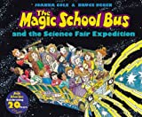 And The Science Fair Expedition (Magic School Bus) (0439903807) by Joanna Cole