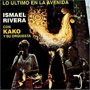 Ismael Rivera con Kako y su Orquesta - Lo Último en La Avenida