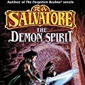 The Demon Spirit: Book II of the DemonWars Saga Audiobook by R. A. Salvatore Narrated by Tim Gerard Reynolds
