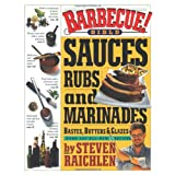 Barbecue! Bible Sauces, Rubs, and Marinades, Bastes, Butters, and Glazes ~ Steven Raichlen