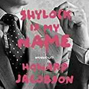 Shylock Is My Name: The Merchant of Venice Retold (Hogarth Shakespeare) | Howard Jacobson