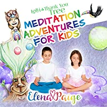 Lolli and the Thank You Tree: Meditation Adventures for Kids, Book 2 Audiobook by Elena Paige Narrated by Elena Paige