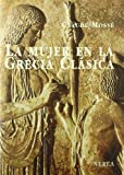 img - for La Mujer En La Grecia Clasica (Spanish Edition) book / textbook / text book