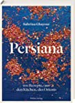 Persiana: 100 Rezepte aus den K�chen...