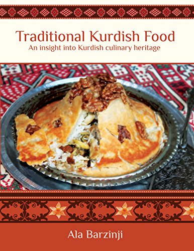 Traditional Kurdish Food: An insight into Kurdish culinary heritage by Ala Barzinji