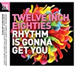 Twelve Inch Eighties - Rhythm Is Gonn...