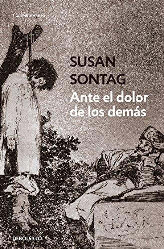Ante el dolor de los demás / Regarding the Pain of Others  [Sontag, Susan] (Tapa Blanda)