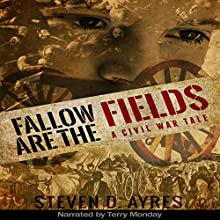 Fallow Are the Fields (       UNABRIDGED) by Steven D. Ayres Narrated by Terry Monday