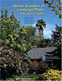 Abiotic Disorders of Landscape Plants