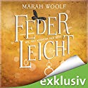 Wie das Wispern der Zeit (FederLeichtSaga 2) Hörbuch von Marah Woolf Gesprochen von: Julia Stoepel