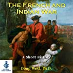 The French and Indian War: A Short History | Doug West