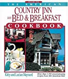 img - for The American Country Inn and Bed & Breakfast Cookbook, Vol. 1: More than 1,700 Crowd-Pleasing Recipes from 500 American Inns book / textbook / text book