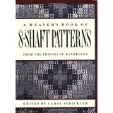 A Weaver's Book of 8-Shaft Patterns: From the Friends of Handwoven ~ Carol Strickler