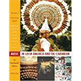 Music in Latin America and the Caribbean: An Encyclopedic History: Volume 1: Performing Beliefs: Indigenous Peoples of South America, Central America, and Mexicoby Malena Kuss