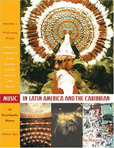 music-in-latin-america-and-the-caribbean-an-encyclopedic-history-performing-beliefs-indigenous-peopl