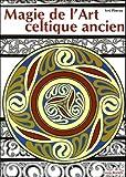 echange, troc Serj Pineau, Donaïg Douaud, Malo Le Menn - Magie de l'Art celtique ancien