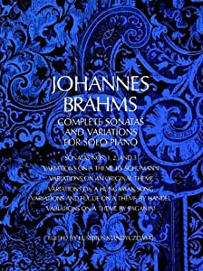 Brahms Complete Sonatas And Variations For Solo Piano Pf Dover Music For Piano by Dover Publications