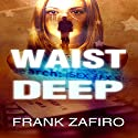 Waist Deep: A Stefan Kopriva Mystery, Book 1 (       UNABRIDGED) by Frank Zafiro Narrated by John Hourigan