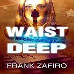 Waist Deep: A Stefan Kopriva Mystery, Book 1 | Frank Zafiro