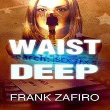 Waist Deep: A Stefan Kopriva Mystery, Book 1 (       UNABRIDGED) by Frank Zafiro Narrated by John Hourigan