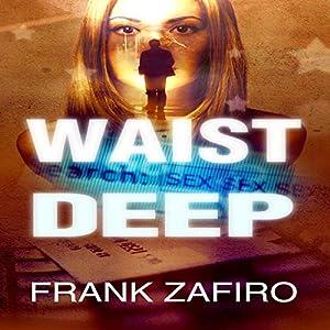 Waist Deep: A Stefan Kopriva Mystery, Book 1 | [Frank Zafiro]
