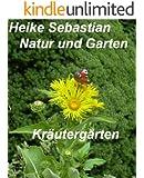 Natur und Garten  - Kräutergärten
