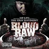 echange, troc Blood Raw - My Life the True Testimony