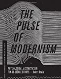 "Robert Brain, ""The Pulse of Modernism: Physiological Aesthetics in Fin-de-Siecle Europe (U. of Washington Press, 2015)"