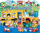 Fisher-Price Little People Let's Go to School (Fisher-Price Lift-The-Flap Playbook) Doris Tomaselli