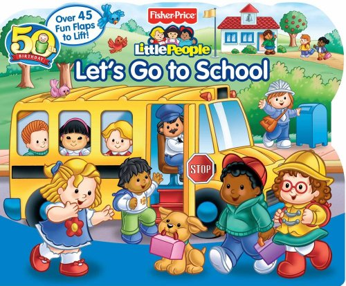 Let's Go to School (Fisher Price Little People)