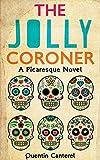 The Jolly Coroner: A Picaresque Novel