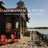 img - for Adirondack Style: Great Camps and Rustic Lodges book / textbook / text book