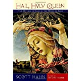 Hail, Holy Queen: The Mother of God in the Word of Godby Scott Hahn
