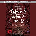 Between Two Thorns: The Split Worlds Series, Book 1 (       UNABRIDGED) by Emma Newman Narrated by Emma Newman