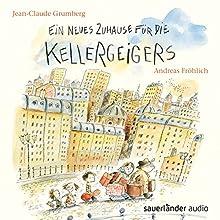 Ein neues Zuhause für die Kellergeigers Hörbuch von Jean-Claude Grumberg Gesprochen von: Andreas Fröhlich