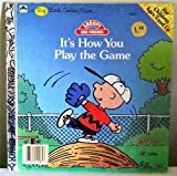 It's How You Play the Game (Snoopy and Friends) (0307102815) by Schulz, Charles M.