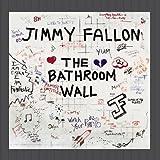 The Bathroom Wall
