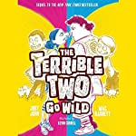 The Terrible Two Go Wild | Mac Barnett,Jory John