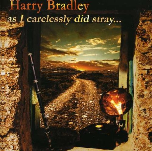 HARRY BRADLEY : AS I CARELESSL