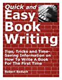 img - for Quick and Easy Book Writing - Tips, Tricks and Time-Saving Information on How To Write A Book For The First Time book / textbook / text book