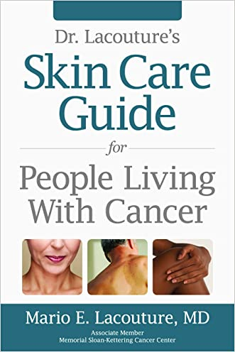Dr. Lacouture's Skin Care Guide for People Living With Cancer