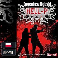 Hell-P (       UNABRIDGED) by Eugeniusz Debski Narrated by Roch Siemianowski