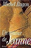echange, troc Michel Ragon - Un amour de Jeanne