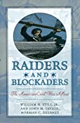 Raiders & Blockaders: The American Civil War Afloat: Norman C. Delaney,John M. Taylor,William N.,Jr. Still: 9781574881646: Amazon.com: Books
