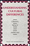 Understanding Cultural Differences: Germans, French and Americans (1877864072) by Edward T. Hall
